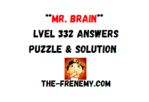 Mr Brain Level 332 Answers Puzzle