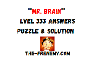Mr Brain Level 333 Answers Puzzle