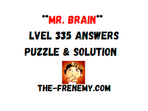 Mr Brain Level 335 Answers Puzzle