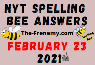 Nyt Spelling Bee February 23 2021 Answers