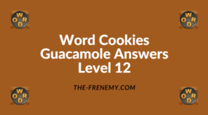 Word Cookies Guacamole Level 12 Answers