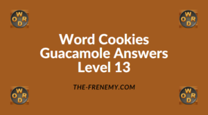 Word Cookies Guacamole Level 13 Answers