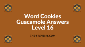 Word Cookies Guacamole Level 16 Answers