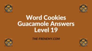 Word Cookies Guacamole Level 19 Answers