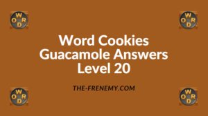 Word Cookies Guacamole Level 20 Answers