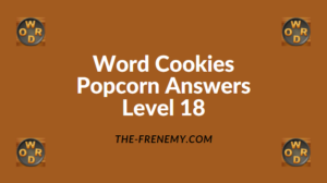 Word Cookies Popcorn Level 18 Answers
