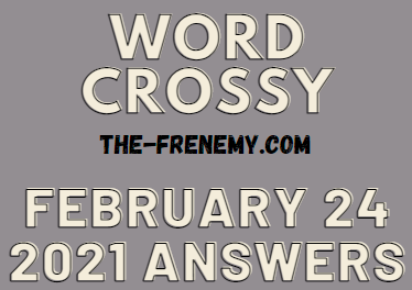 Word Crossy February 24 2021 Answers