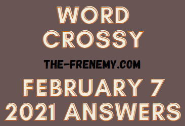 Word Crossy February 7 2021 Answers