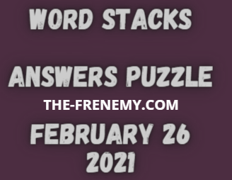 Word Stacks February 26 2021 Answers