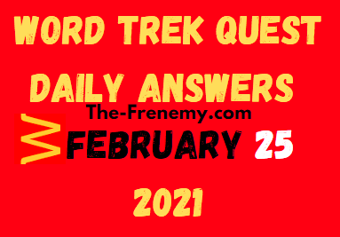 Word Trek Quest Daily February 25 2021 Answers
