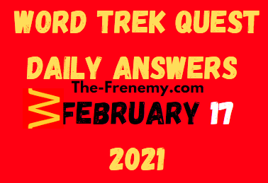Word Trek Quest February 17 2021 Answers