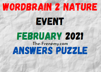 Wordbrain 2 Nature Event February 2021 Answers Puzzle