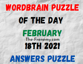 Wordbrain Puzzle of the Day February 18 2021 Answers