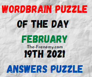 Wordbrain Puzzle of the Day February 19 2021 Answers