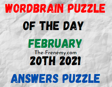 Wordbrain Puzzle of the Day February 20 2021 Answers