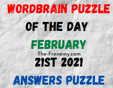 Wordbrain Puzzle of the Day February 21 2021 Answers