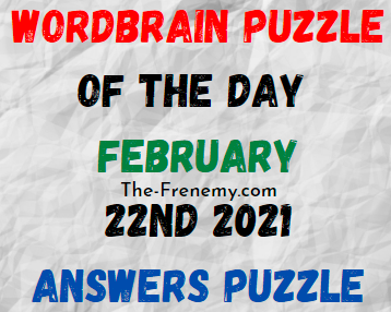Wordbrain Puzzle of the Day February 22 2021 Answers