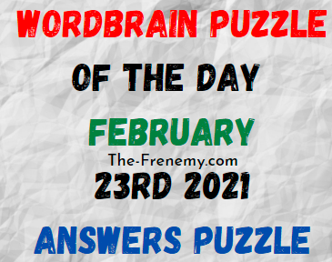 Wordbrain Puzzle of the Day February 23 2021 Answers