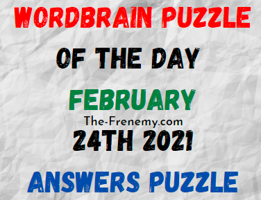 Wordbrain Puzzle of the Day February 24 2021 Answers
