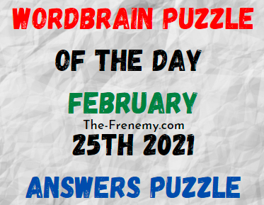 Wordbrain Puzzle of the Day February 25 2021 Answers