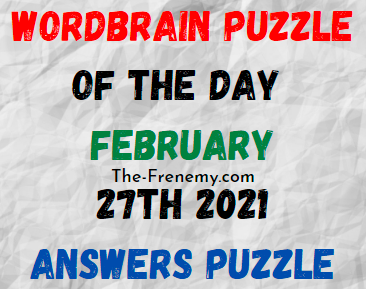 Wordbrain Puzzle of the Day February 27 2021 Answers
