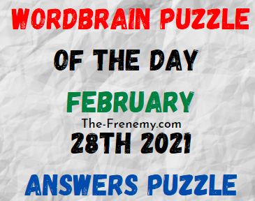 Wordbrain Puzzle of the Day February 28 2021 Answers