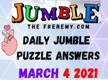 Jumble Answers March 4 2021 Puzzles Daily