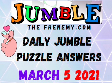 Jumble Answers March 5 2021 Puzzles Daily