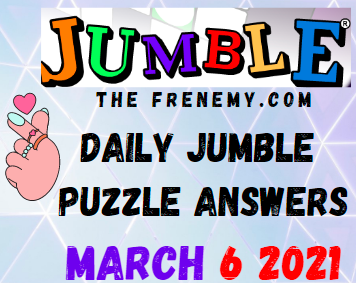 Jumble Answers March 6 2021 Solution