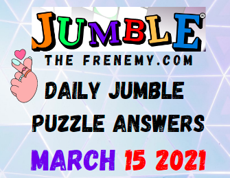 Jumble March 15 2021 Answers Puzzle Daily