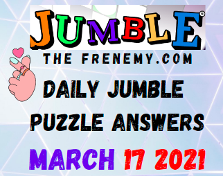 Jumble March 17 2021 Answers Puzzle Daily