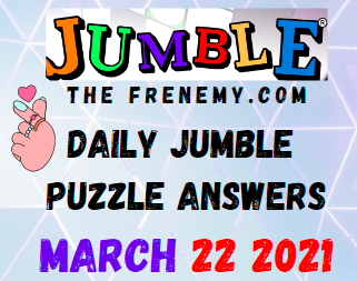 Jumble March 22 2021 Answers Puzzle