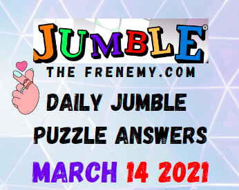 Jumble Puzzle Answers March 14 2021