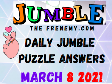 Jumble Puzzle Answers March 8 2021
