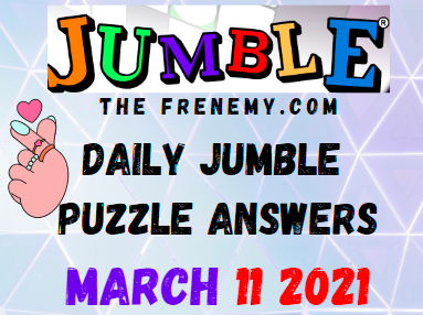 Jumble Puzzle March 11 2021 Answers