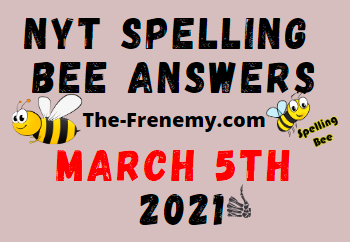 Nyt Spelling Bee March 5 2021 Answers