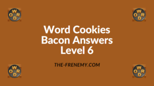 Word Cookies Bacon Level 6 Answers