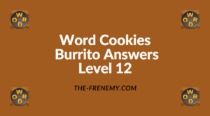 Word Cookies Burrito Level 12 Answers