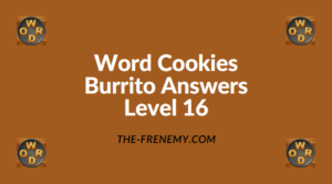 Word Cookies Burrito Level 16 Answers