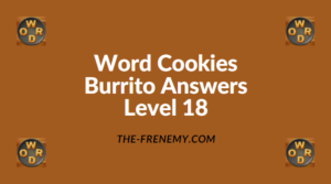Word Cookies Burrito Level 18 Answers