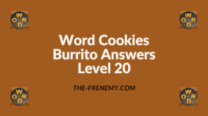 Word Cookies Burrito Level 20 Answers