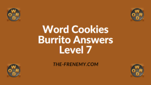 Word Cookies Burrito Level 7 Answers