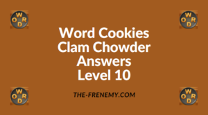 Word Cookies Clam Chowder Level 10 Answers
