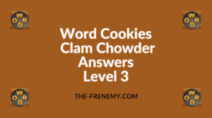 Word Cookies Clam Chowder Level 3 Answers