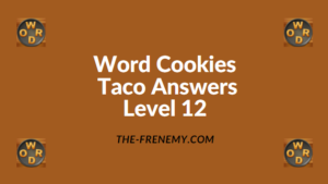 Word Cookies Taco Level 12 Answers
