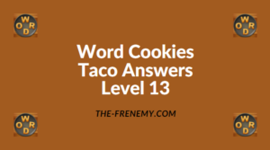 Word Cookies Taco Level 13 Answers