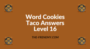 Word Cookies Taco Level 16 Answers