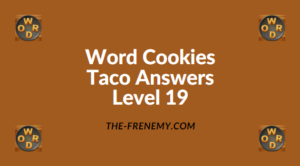 Word Cookies Taco Level 19 Answers