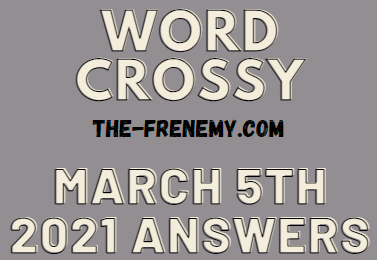 Word Crossy March 5 2021 Answers