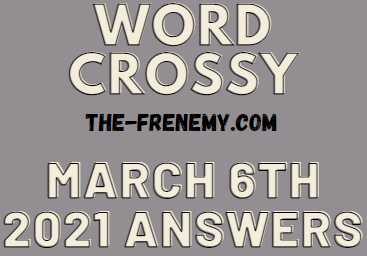 Word Crossy March 6 2021 Answers
